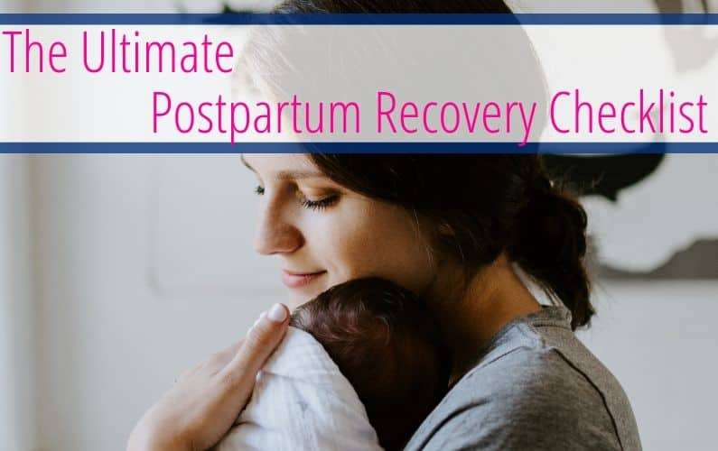 The Ultimate Postpartum Recovery Checklist