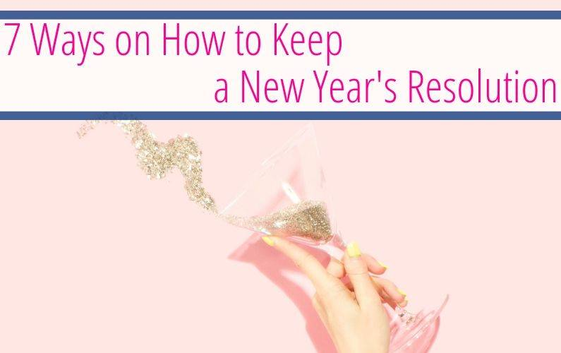 7 Ways on How to Keep a New Year's Resolution