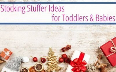 Stocking Stuffer Ideas: for Toddlers & Babies