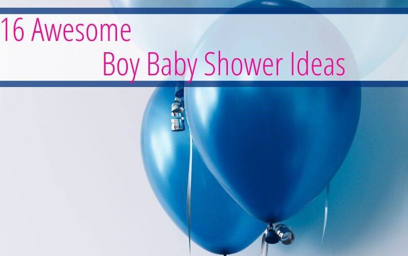 16 Awesome Boy Baby Shower Ideas
