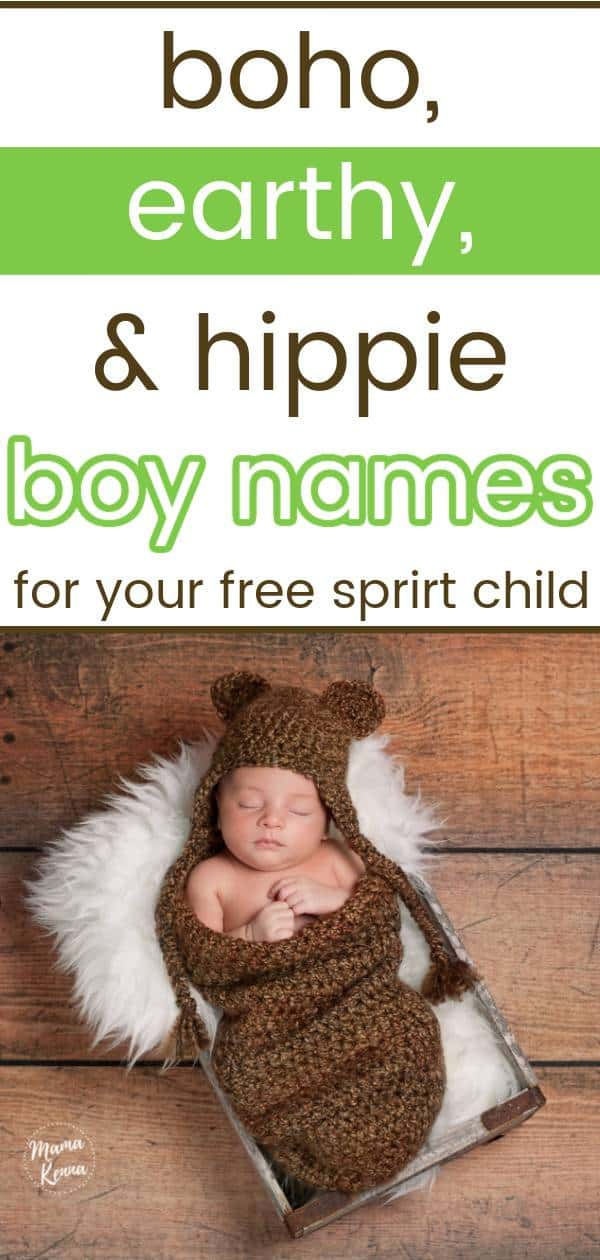 Here's a list of super cute and unique hippie, boho, and earthy boy names